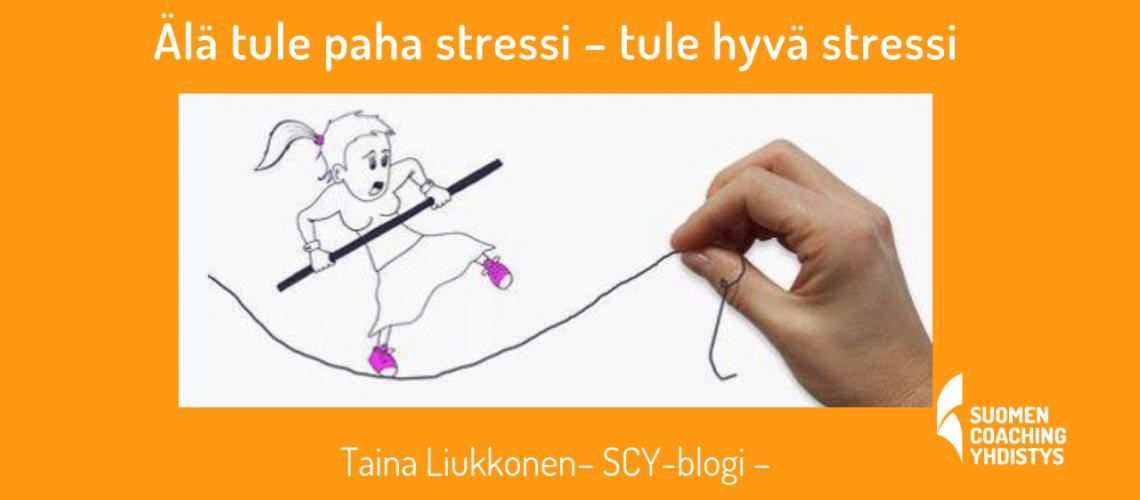 Älä tule paha stressi tule hyvä stressi